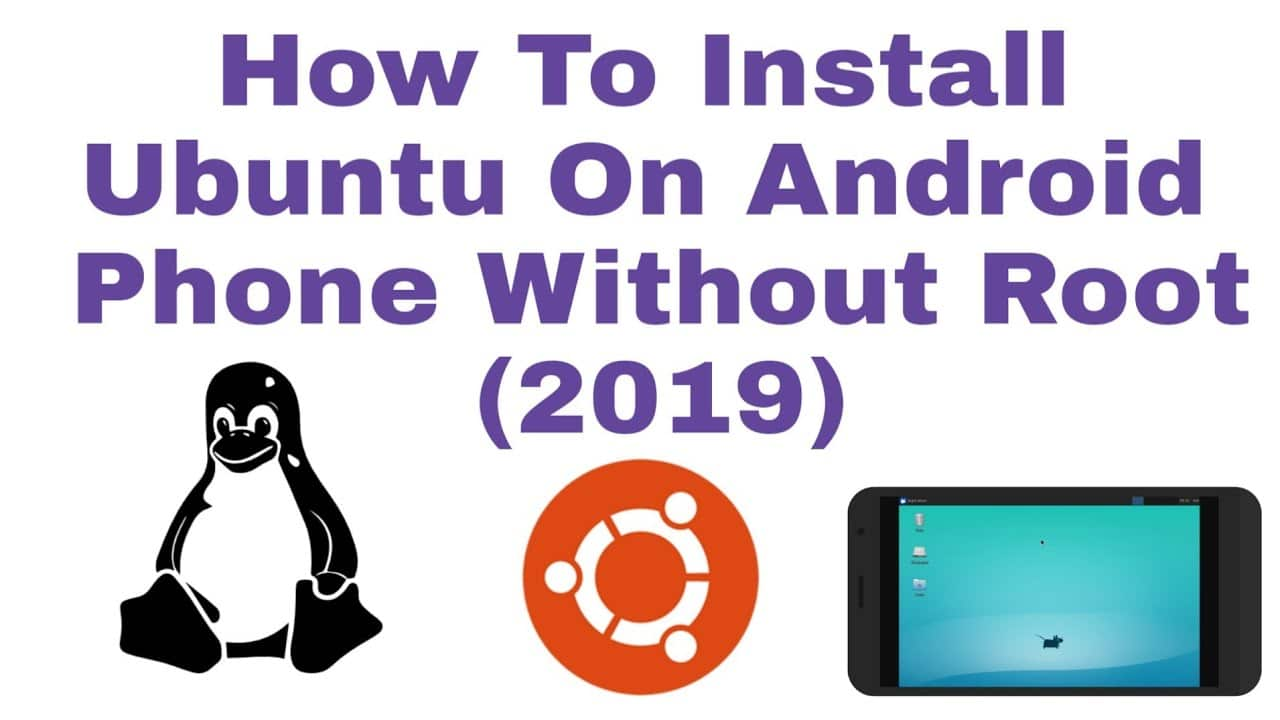 Ubuntu on Android! How To Install Ubuntu on Android Without Root (2019)